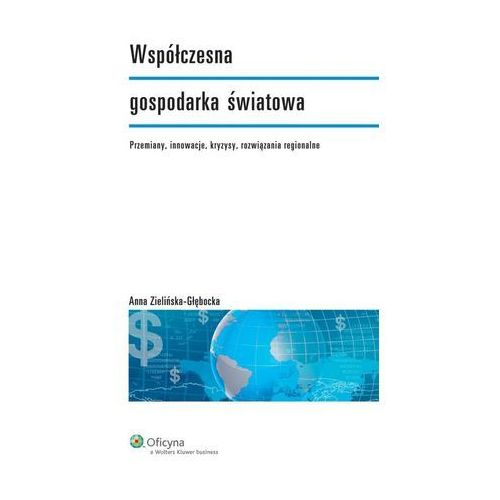 Współczesna gospodarka światowa - Anna Zielińska-Głębocka