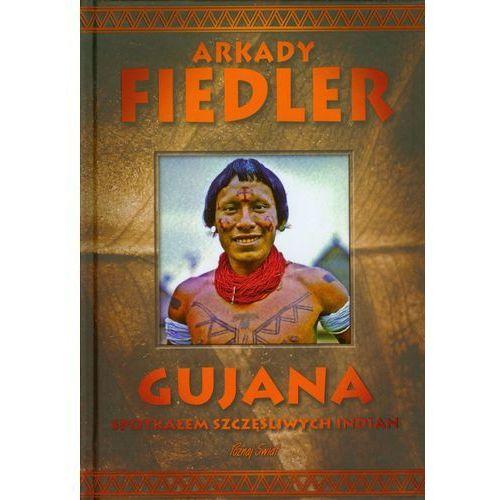 Gujana Spotkałem szczęśliwych Indian, oprawa twarda