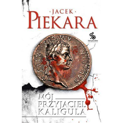 Mój przyjaciel Kaligula - ebook, Fabryka Słów