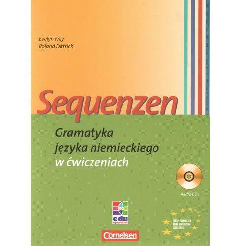 Sequenzen. Gramatyka języka niemieckiego w ćwiczeniach z płytą CD, oprawa miękka