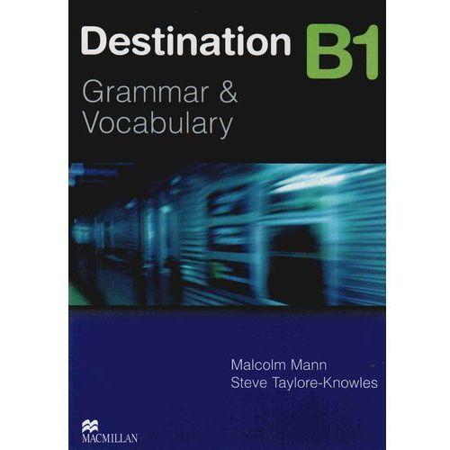 Destination B1 Grammar & Vocabulary Student's Book (podręcznik) with Key (2007)