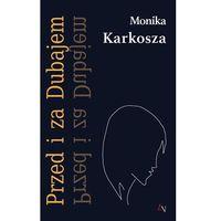 Przed i za Dubajem - Monika Karkosza (9788395211935)