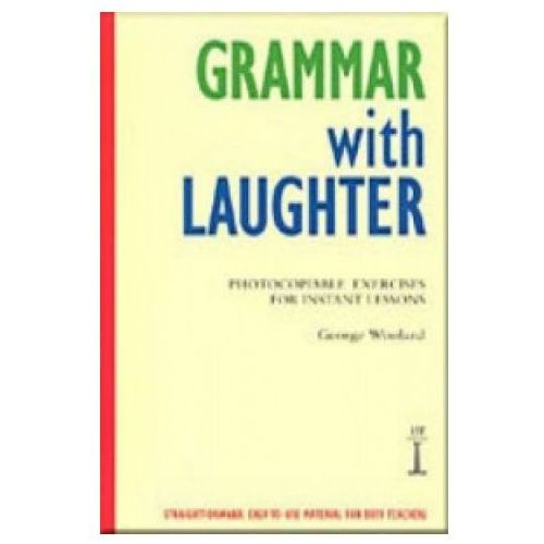 Grammar With Laughter (Photocopiable Exercises For Instant Lessons) (9781899396016)