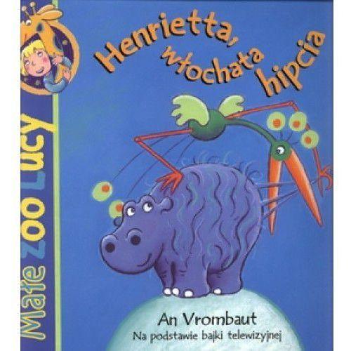 Henrietta, włochata hipcia, Debit