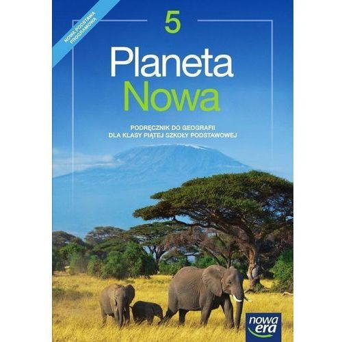 Planeta Nowa. Klasa 5. Geografia. Podręcznik. Szkoła podstawowa (164 str.)