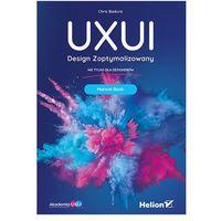 UXUI. Design Zoptymalizowany. Manual Book - Chris Badura, oprawa broszurowa