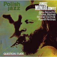 Janusz Quintet Muniak - QUESTION MARK (POLISH JAZZ) (0190295960056)