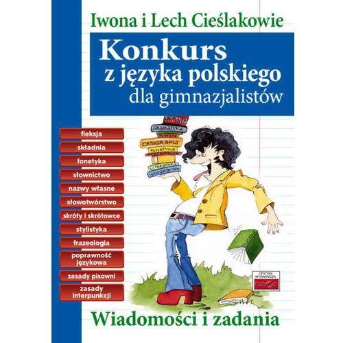 Konkurs z języka polskiego dla gimnazjalistów, IWONA CIEŚLAKLECH CIEŚLAK