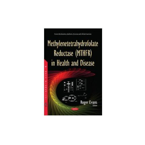 Methylenetetrahydrofolate Reductase (MTHFR) in Health & Disease