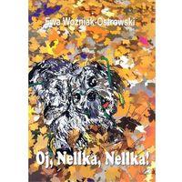 Oj Nellka Nellka - Ewa Woźniak-Ostrowski, Białe Pióro