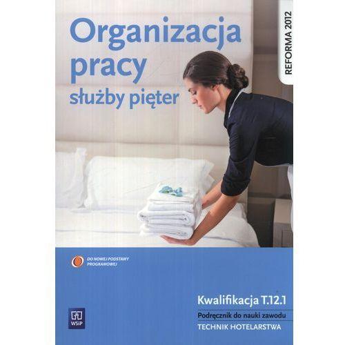 Organizacja pracy służby pięter Podręcznik do nauki zawodu