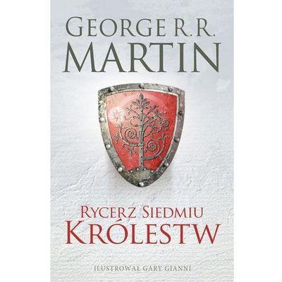 RYCERZ SIEDMIU KRÓLESTW - PREQUEL GRY O TRON, George R. R. Martin