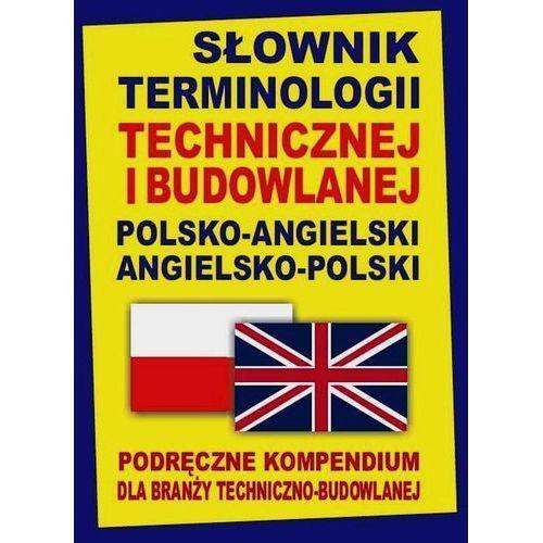 Słownik terminologii technicznej i budowlanej polsko-angielski angielsko-polski (9788364051173)