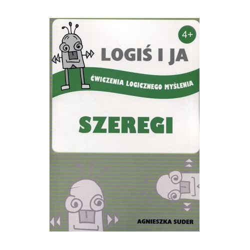 Logoś i ja. Ćwiczenia logicznego myślenia. Szergi - Agnieszka Suder, Agnieszka Suder