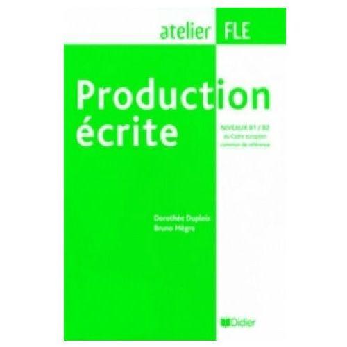 Production écrite niveaux B1-B2 - Dupleix Dorothee, Megre Bruno (2007)