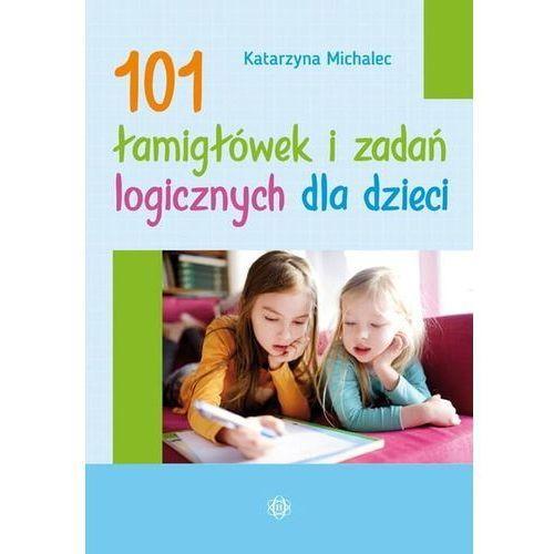 101 łamigłówek i zadań logicznych dla dzieci - Katarzyna Michalec (9788380801875)