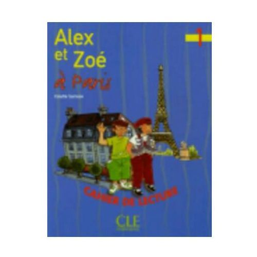 Alex et Zoe 1 Zeszyt lektur Alex et Zoe a Paris, Cle International