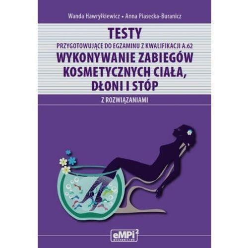 Testy przygotowujące do egzaminu z kwalifikacji A.62 Wykonywanie zabiegów kosmetycznych ciała dłoni i stóp z rozwiązaniami - wyprzedaż (80 str.)