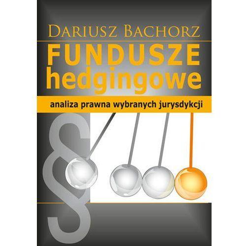 Fundusze hedgingowe - Wysyłka od 3,99 - porównuj ceny z wysyłką, Bachorz Dariusz