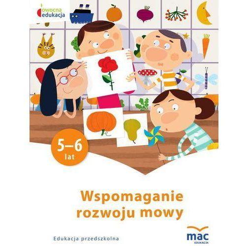 Owocna edukacja SP Wspomaganie rozwoju mowy KP - Praca zbiorowa (9788365463524)