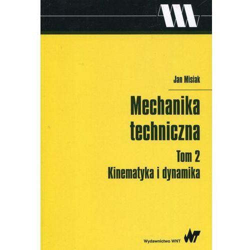 Mechanika techniczna Tom 2 Kinematyka i dynamika, oprawa miękka