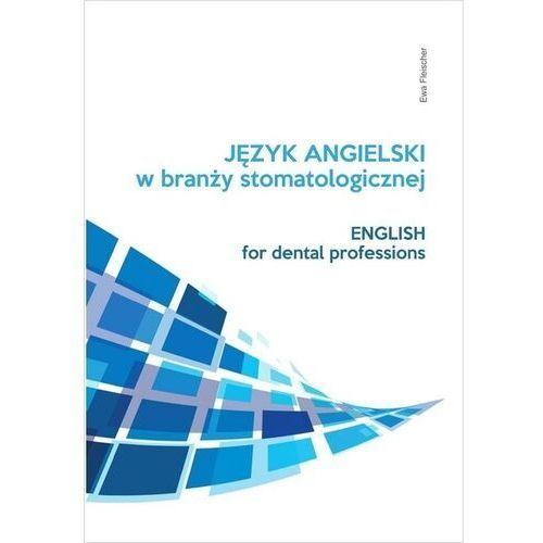 Język angielski zawodowy w branży stomatologicznej, Ewa Fleischer