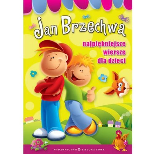 Najpiękniejsze wiersze dla dzieci. Jan Brzechwa (80 str.)