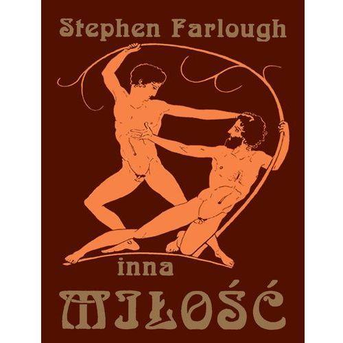 Inna miłość. Opowieści o znanych i nieznanych homoseksualistach - Stephen Farlough