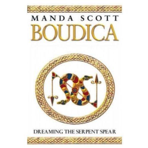 Boudica 4 Dreaming the Serpent Spear, Scott