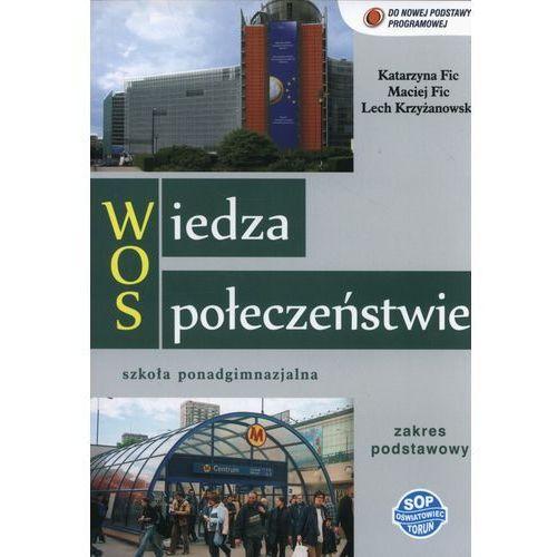 Wiedza o społeczeństwie LO Podręcznik wieloletni. Zakres podstawowy - Wysyłka od 3,99 - porównuj ceny z wysyłką (176 str.)