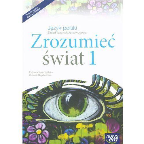 Język polski, klasa 1-3, Zrozumieć świat, część 1, podręcznik, Nowa Era - Dostawa zamówienia do jednej ze 170 księgarni Matras za DARMO, oprawa broszurowa