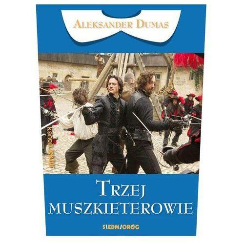 Trzej muszkieterowie - Aleksander Dumas, Aleksander Dumas