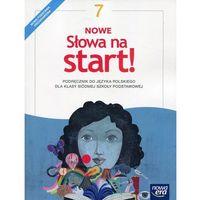 Nowe Słowa na start! 7 Podręcznik - JOANNA KOŚCIERZYŃSKA, Małgorzata Chmiel, Maciej Szulc, Agnieszka Gorzałczyńska-Mróz (2017)