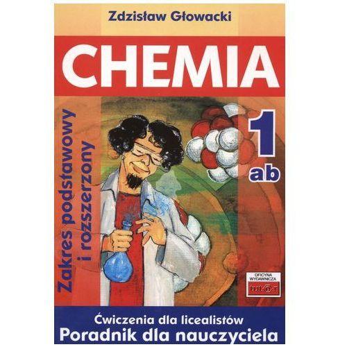 Chemia 1 Ćwiczenia dla licealistów Zakres podstawowy i rozszerzony. Poradnik dla nauczyciela, oprawa miękka