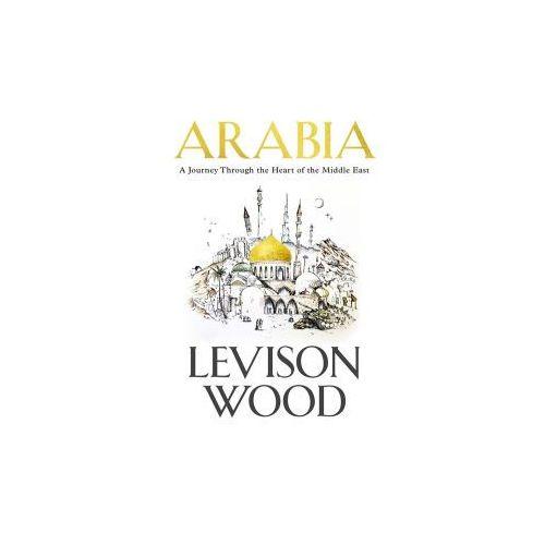 Levison Wood - Arabia (9781473676329)