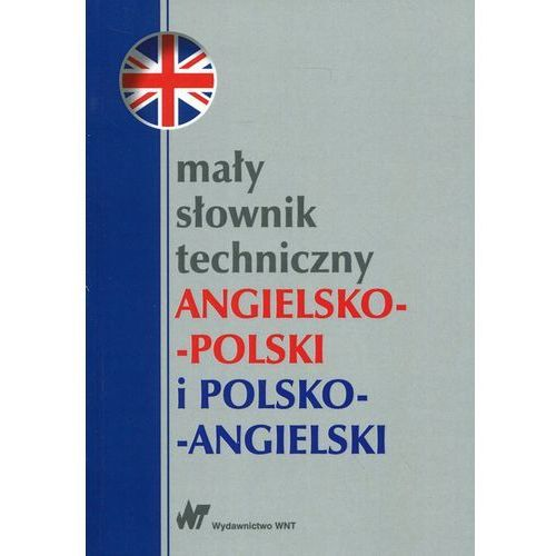 Mały słownik techniczny angielsko-polski i polsko-angielski - Wysyłka od 3,99 (620 str.)