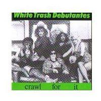 Crawl For It - White Trash Debutantes (Płyta CD)