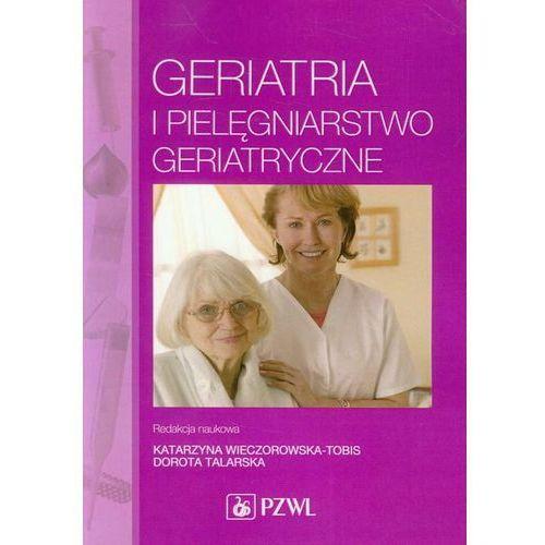 Geriatria i pielęgniarstwo geriatryczne - Wysyłka od 3,99 - porównuj ceny z wysyłką