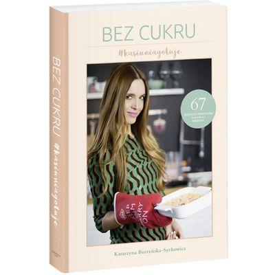 Kuchnia, przepisy kulinarne Katarzyna Burzyńska-Sychowicz