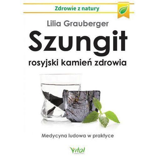 Szungit - rosyjski kamień zdrowia - Lilia Grauberger (MOBI)