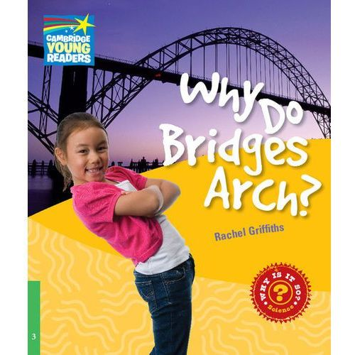 Why Do Bridges Arch? Cambridge Young Readers. Poziom 3 (2010)