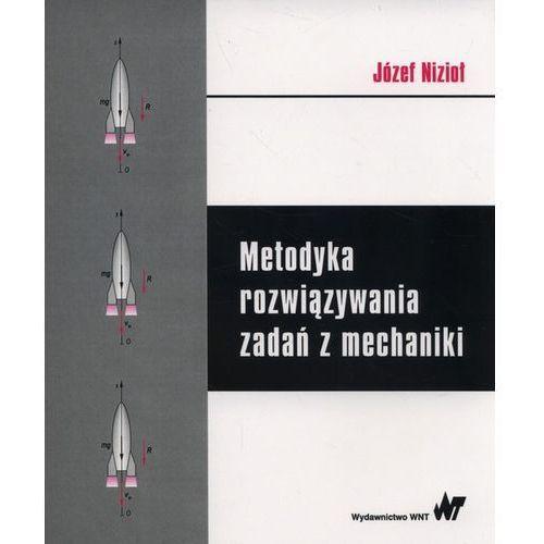 Metodyka rozwiązywania zadań z mechaniki, Nizioł Józef