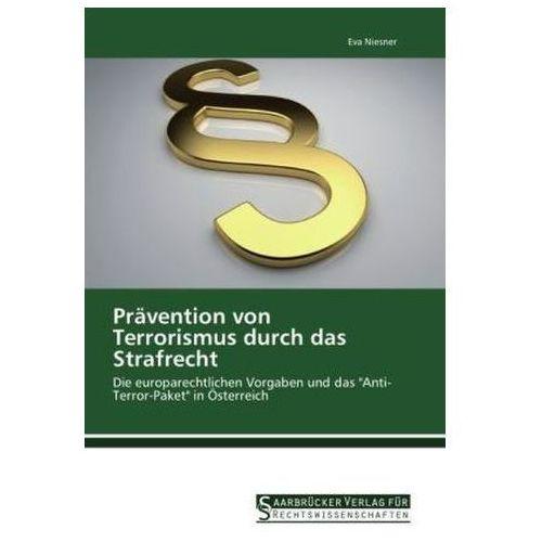 Prävention von Terrorismus durch das Strafrecht