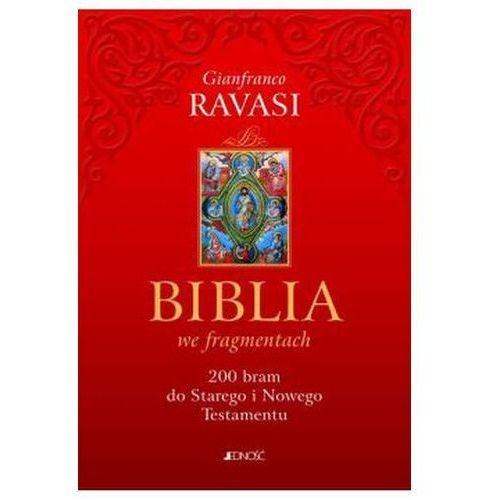 Biblia we fragmentach. 200 bram do Starego i Nowego Testamentu Ravasi Gianfranco