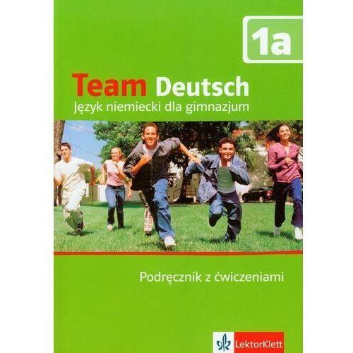 Team Deutsch 1A - podręcznik z ćwiczeniami i płytš CD audio dla ucznia - wydanie semestralne (140 str.)