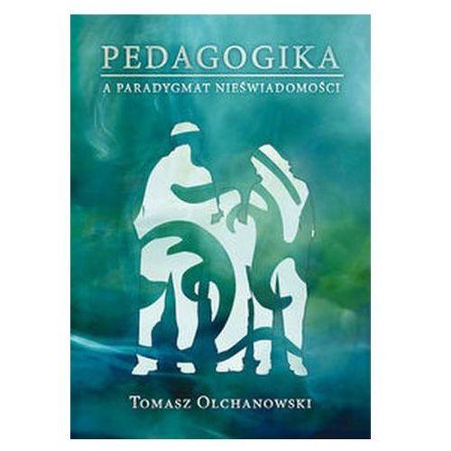 Pedagogika a paradygmat nieświadomości Olchanowski Tomasz, Eneteia