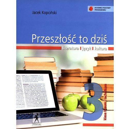 J.Polski LO Przeszłość To Dziś 3 w.2014 STENTOR (2014)