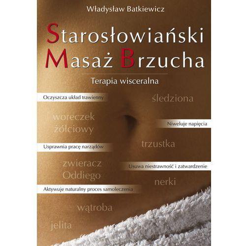 Starosłowiański Masaż Brzucha - Władysław Batkiewicz, oprawa broszurowa