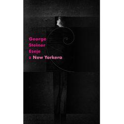 Polityka, publicystyka, eseje  George Steiner