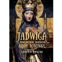 Jadwiga z Andegawenów Jagiełłowa Album rodzinny (9788377794180)